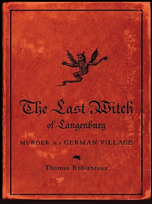 Image for The Last Witch of Langenburg: Murder in a German Village