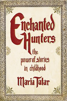 Image for Enchanted Hunters : The Power of Stories in Childhood