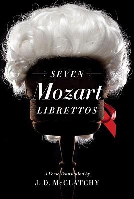 Seven Mozart Librettos: A Verse Translation