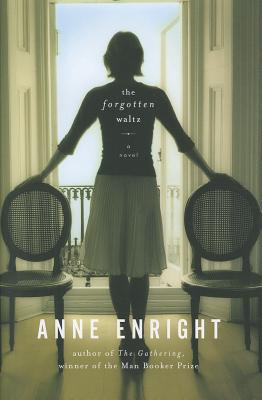 The Forgotten Waltz: A Novel, Anne Enright