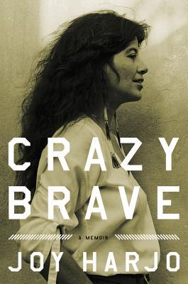 Crazy Brave: A Memoir, Harjo, Joy
