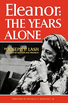 Eleanor:  The Years Alone, Lash, Joseph P.