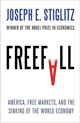 Image for Freefall: America, Free Markets, and the Sinking of the World Economy