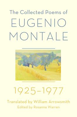 The Collected Poems of Eugenio Montale: 1925-1977, Montale, Eugenio