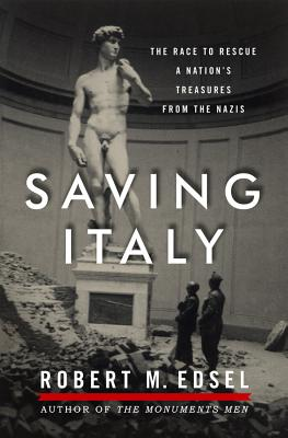 Image for Saving Italy: The Race to Rescue a Nation's Treasures from the Nazis