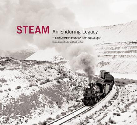 Image for Steam: An Enduring Legacy: The Railroad Photographs of Joel Jensen