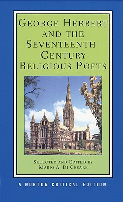 Image for George Herbert and the Seventeenth-Century Religious Poets [Authoritative Texts, Criticism]