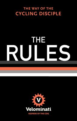 RULES: THE WAY OF THE CYCLING DISCIPLE, VELOMINATI