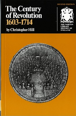The Century of Revolution: 1603-1714 (Second  Edition) (Norton Library History of England), Hill, Christopher