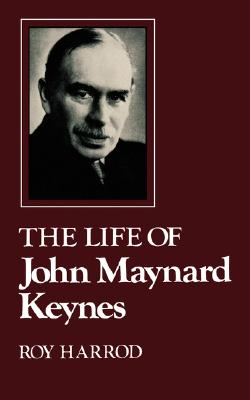 The Life of John Maynard Keynes, Harrod, Roy