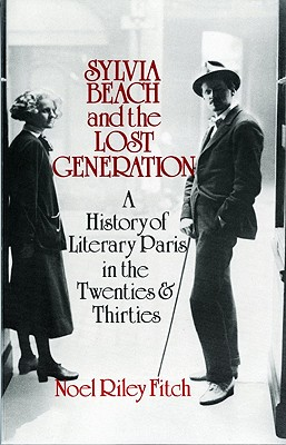 Image for Sylvia Beach and the Lost Generation: A History of Literary Paris in the Twenties and Thirties