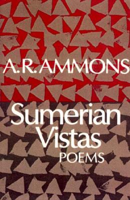 Sumerian Vistas: Poems, A. R. Ammons