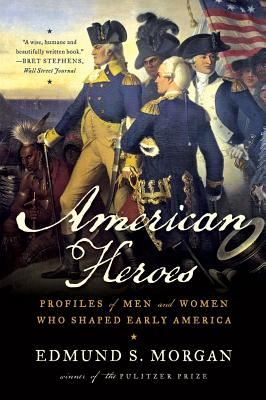 Image for American Heroes: Profiles of Men and Women Who Shaped Early America