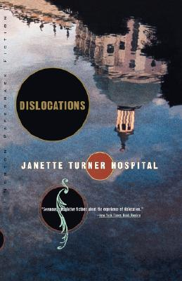 Dislocations: Stories (Norton Paperback Fiction), Hospital, Janette Turner