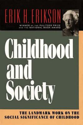Childhood and Society, Erikson, Erik H.