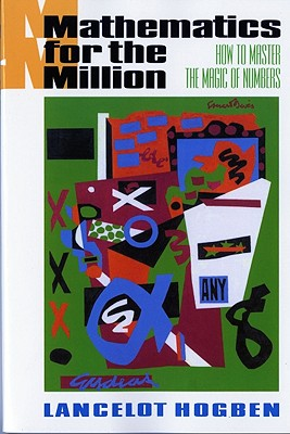 Image for Mathematics for the Million: How to Master the Magic of Numbers