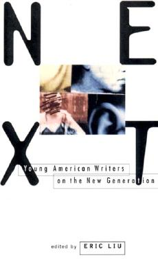 Next: Young American Writers on the New Generation, Liu, Eric (ed.)