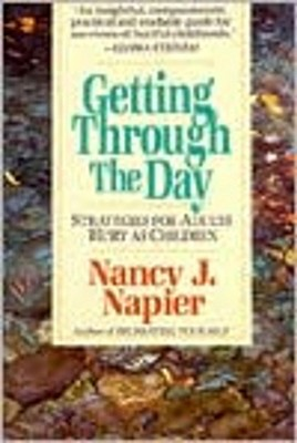 Getting Through the Day: Stratagies for Adults Hurt As Children, Napier, Nancy J.