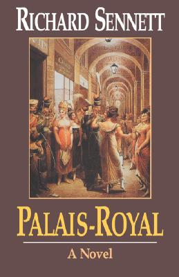 Palais-Royal: A Novel, Sennett, Richard