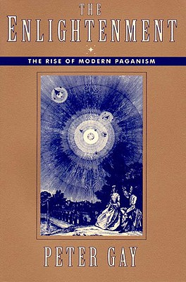 Image for The Enlightenment: The Rise of Modern Paganism (Vol. 1) (Enlightenment an Interpretation) (v. 1)