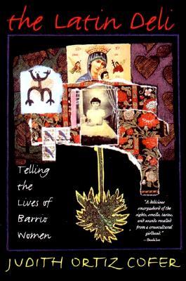The Latin Deli: Telling the Lives of Barrio Women, Judith Ortiz Cofer