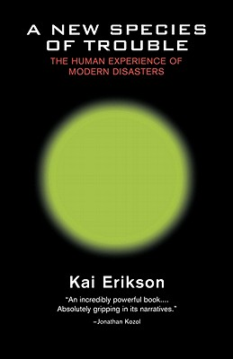 Image for A New Species of Trouble: The Human Experience of Modern Disasters