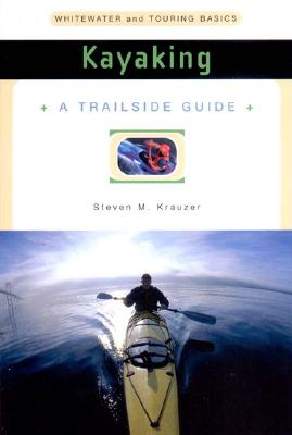 Image for Kayaking: Whitewater and Touring Basics (A Trailside Guide)