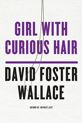 Girl With Curious Hair (Norton Paperback Fiction), David Foster Wallace