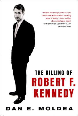 Image for The Killing of Robert F. Kennedy: An Investigation of Motive, Means, and Opportunity