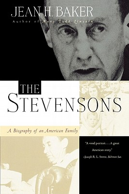 The Stevensons: A Biography of an American Family, Jean H. Baker