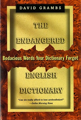Image for The Endangered English Dictionary: Bodacious Words Your Dictionary Forgot