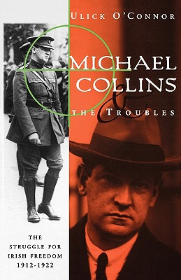 Image for Michael Collins and the Troubles: The Struggle for Irish Freedom 1912-1922