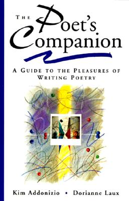 Image for The Poet's Companion  A Guide to the Pleasures of Writing Poetry