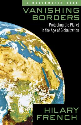 Image for VANISHING BORDERS : PROTECTING THE PLANET IN THE AGE OF GLOBALIZATION