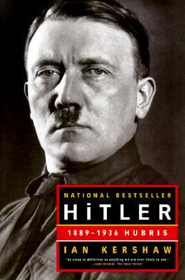 Hitler: 1889-1936 Hubris, Ian Kershaw