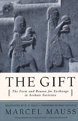 Gift : The Form and Reason for Exchange in Archaic Societies, MARCEL MAUSS, W. D. HALLS