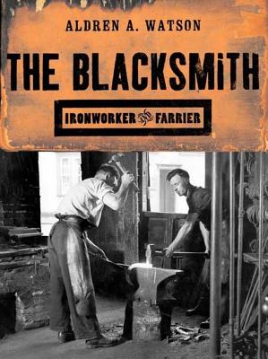 Image for The Blacksmith: Ironworker and Farrier
