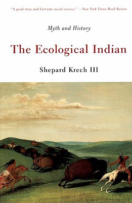 Image for The Ecological Indian: Myth and History