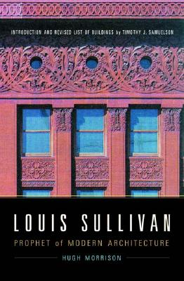 Image for Louis Sullivan: Prophet of Modern Architecture (Revised Edition)