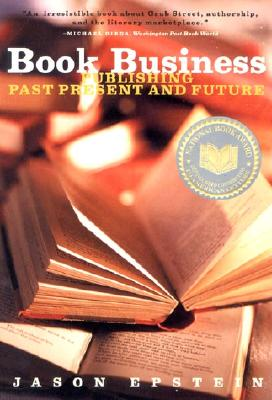 Image for Book Business: Publishing Past, Present, And Futur