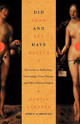 Did Adam and Eve Have Navels?: Debunking Pseudoscience, Gardner, Martin