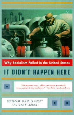 Image for It Didn't Happen Here: Why Socialism Failed in the United States (Norton Paperback)