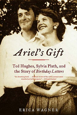 Image for Ariel's Gift: Ted Hughes, Sylvia Plath, and the S