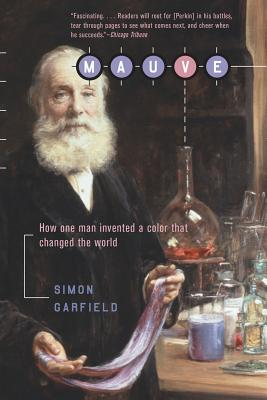 Image for Mauve: How One Man Invented a Color that Changed the World