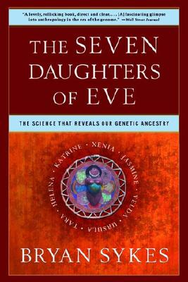 Image for The Seven Daughters of Eve: The Science That Reveals Our Genetic Ancestry