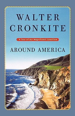 Around America: A Tour of Our Magnificent Coastline, Cronkite, Walter; Canright, David [Illustrator]