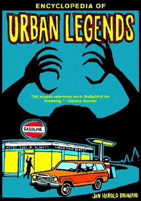 "Encyclopedia of Urban Legends, ""Brunvand, Jan Harold"""