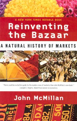 Image for Reinventing the Bazaar: A Natural History of Markets
