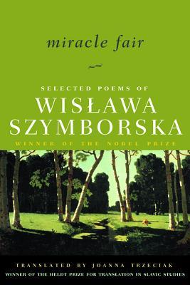 Image for Miracle Fair: Selected Poems of Wislawa Szymborska