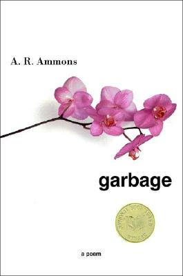 Garbage: A Poem, A. R. Ammons